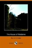 The House Of Walderne (Dodo Press)