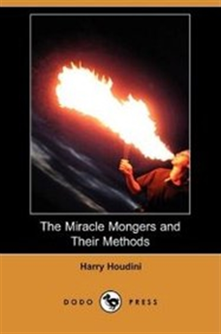The Miracle Mongers And Their Methods (Dodo Press)