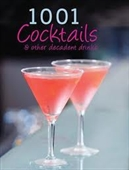 1001 COCKTAILS & OTHER DECADENT DRINKS