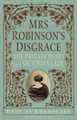 Mrs Robinson's Disgrace : The Private Diary Of A Victorian Lady