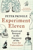 Experiment Eleven : Deceit And Betrayal in The Discovery of The Cure For Tuberculosis
