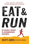 Eat & Run : My Unlikely Journey To Ultramarathon Greatness