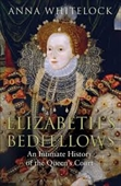 Elizabethss Bedfellows : An Intimate History of The Queens Court