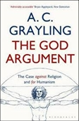 The God Argument : The Case Against Religion And For Humanism