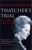 Thatcher'S Trial Six Months That Defined A Leader
