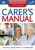 Carers Manual : a Practical Visual Guide For The Home Carer