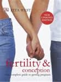 Fertility & Conception : The Complete Guide to Getting Pregnant