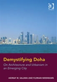 Demystifying Doha : On Architecture And Urbanism in An Emerging City