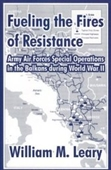 Fueling The Fires Of Resistance: Army Air Forces Special Operations In The Balkans During World War Ii