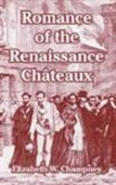Romance Of The Renaissance Chateaux