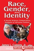 Race, Gender And Identity : A Social Science Comparative Analysis of Africana Culture