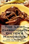 The Low-Carbohydrate Dieters Handbook: How To Eat Like A Caveman And Lose Weight