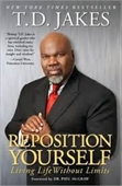 Reposition Yourself : Living Life Without Limits