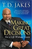 Making Great Decisions For A Life Without Limits