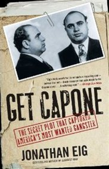 Get Capone: The Secret Plot That Captured Americas Most Wanted Gangster