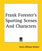 Frank Foresters Sporting Scenes And Characters