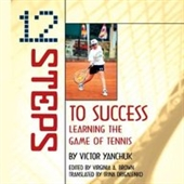 12 Steps To Success: Learning The Game Of Tennis