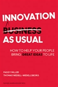 Innovation Business As Usual : How To Help Your People Bring Great Ideas To Life