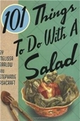 101 Things To Do With Salad (101 Things To Do With A...)