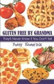 Gluten Free By Grandma: Theyll Never Know If You Dont Tell