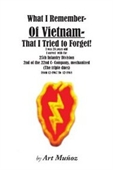 What I Remember Of Vietnam I Tried To Forget