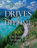 Drives of A Lifetime : 500 of The Worlds Most Spectacular Trips