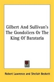 Gilbert And Sullivans The Gondoliers Or The King Of Barataria