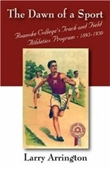 The Dawn Of A Sport: Roanoke Colleges Track And Field Athletics Program - 1895-1930