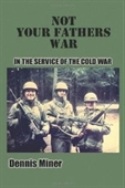 Not Your Fathers War: In The Service Of The Cold War