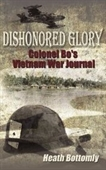Dishonored Glory: Colonel Bos Vietnam War Journal