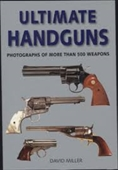 Ultimate Handguns : Photographs of More Than 500 Weapons