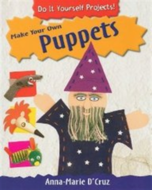 Make Your Own Puppets (Do It Yourself Projects!)