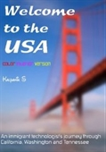 Welcome To The Usa: A Humorous Photostory Describing An Immigrants Journey Through California, Seattle, And Nashville