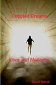 Crippled Dreams & Love And Madness