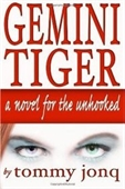 Gemini Tiger: A Novel For The Unhooked