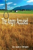 The Angry Accused