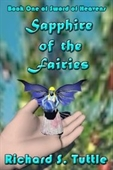 Sapphire Of The Fairies: Sword Of Heavens, Book 1 (Volume 1)