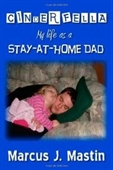 Cinderfella: My Life As A Stay-At-Home Dad