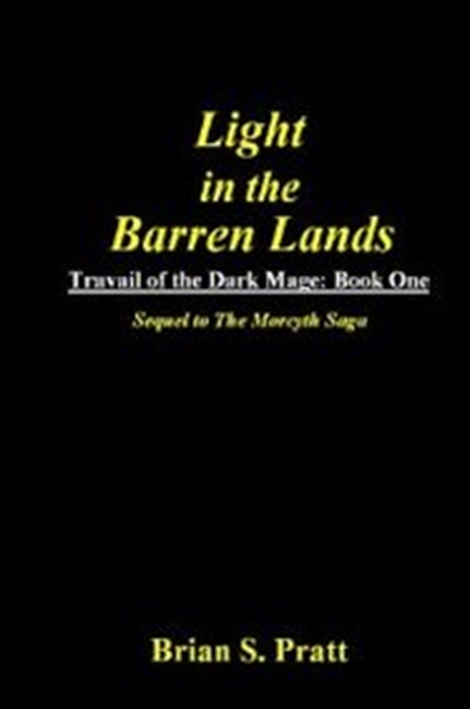 Light In The Barren Lands: Book One Of Travail Of The Dark Mage