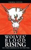 Wolves Blood Rising: The Third Chronicle Of The Wolf Pack