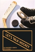 Lets Talk Hockey: 50 Wonderful Debates