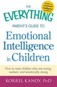 The Everything Parents Guide To Emotional Intelligence in Children