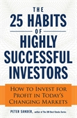 The 25 Habits of Highly Successful Investors : How To Invest For Profit in Todays Changing Markets