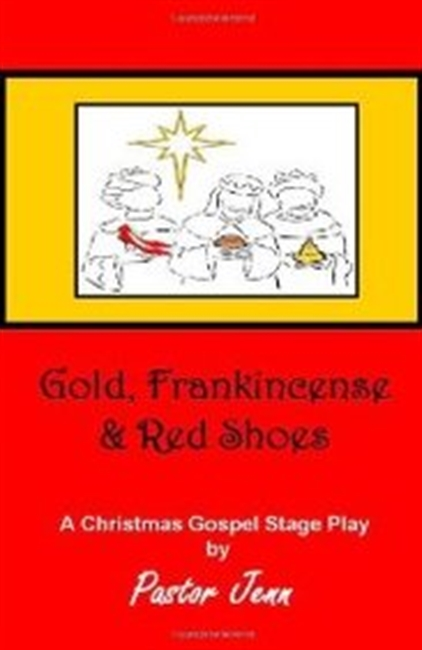 "Gold, Frankincense And Red Shoes: Adapted From The Song ""The Christmas Shoes"" By Newsong"