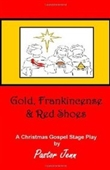 Gold, Frankincense And Red Shoes: Adapted From The Song