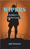 Wipers: A Soldiers Tale From The Great War (Volume 1)