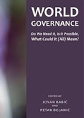 World Governance : Do We Need It, Is It Possible, What Could It (All) Mean?