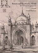 Britain And The Muslim World Historical Perspectives