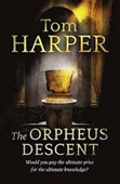 The Orpheus Descent : Would You Pay The Ultimate Price For The Ultimate Knowledge?