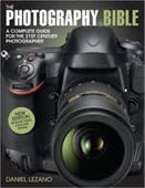 The Photography Bible : A Complete Guide For The 21st Century Photographer